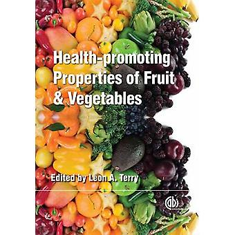 Health-Promoting Properties of Fruit and Vegetables by Leon A. Terry