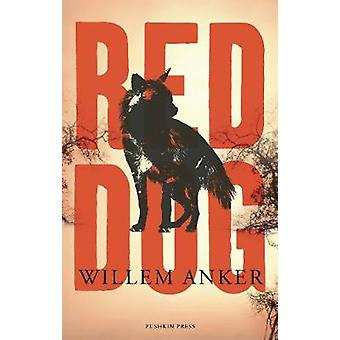 Red Dog by Willem Anker - 9781782274223 Book