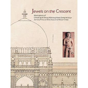 Jewels on the Crescent - Masterpieces of Chhatrapati Shivaji Maharaj V