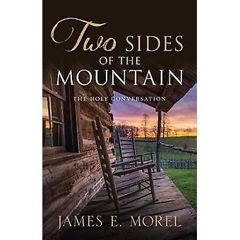 Two Sides of the Mountain - The Holy Conversation by James Morel - 978