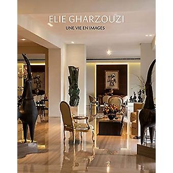 Elie Gharzouzi - Life in Images by  - 9782370741103 Book