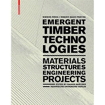 Emergent Timber Technologies - Materials - Structures - Engineering -