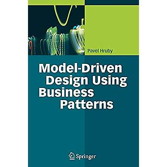 Model-Driven Design Using Business Patterns by Pavel Hruby - 97836420
