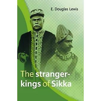 Stranger-Kings of Sikka - With an Integrated Edition of Two Manuscript