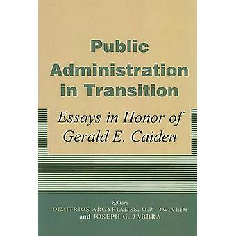 Public Administration in Transition - Essays in Honor of Gerald E. Cai