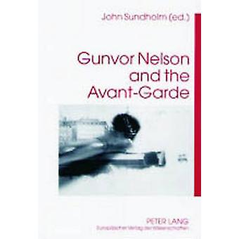 Gunvor Nelson and the Avant-Garde by John Sundholm - 9783631518380 Bo