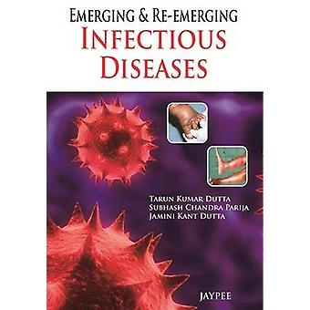 Emerging and Re-Emerging Infectious Diseases by Tarun Kumar Dutta - S