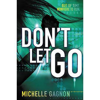 Älä anna mennä Michelle Gagnon - 9780062102973 kirja