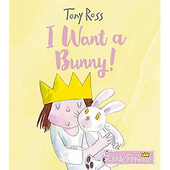 I Want a Bunny! by Tony Ross - 9781783447848 Book