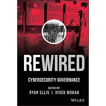 Rewired - Cybersecurity Governance by Ryan Ellis - 9781118888216 Book