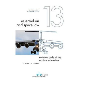 Aviation Code of the Russian Federation by Heiko van Schyndel - 97894