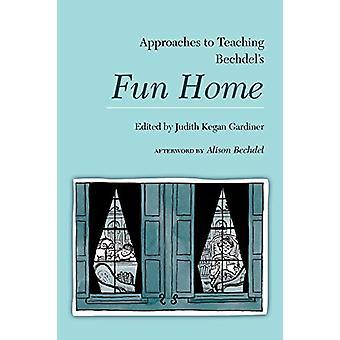 Approaches to Teaching Bechdel's Fun Home by Judith Kegan Gardiner -