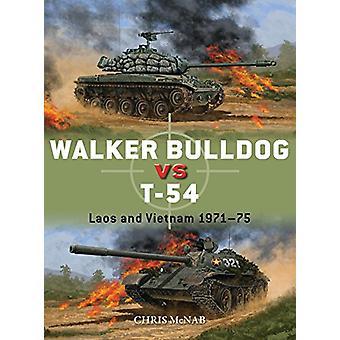 Walker Bulldog vs T-54 - Laos and Vietnam 1971-75 by Chris McNab - 978