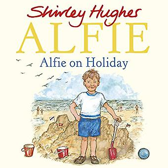Alfie on Holiday by Shirley Hughes - 9781782958789 Book