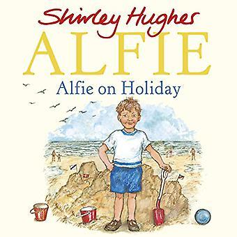 Alfie on Holiday door Shirley Hughes - 9781782958789 Boek