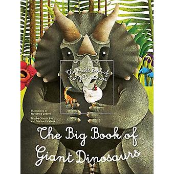 Big Book of Giant Dinosaurs - The Small Book of Tiny Dinosaurs by  -F