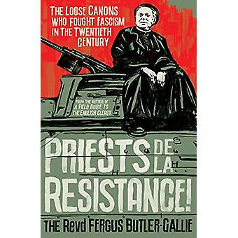 Prêtres de la Résistance ! - Les canons lâches qui ont combattu le fascisme dans le