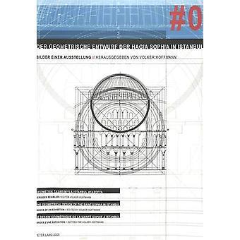 Der Geometrische Entwurf Der Hagia Sophia in Istanbul - Bilder Einer A
