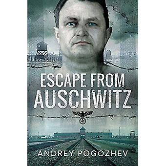 Escape From Auschwitz by Andrey Pogozhev - 9781526776495 Book