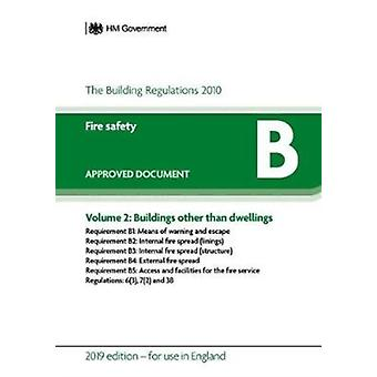 Approved Document B Fire Safety  Volume 2 Buildings other than dwellings by Department for Communities and Local Government
