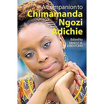 A Companion to Chimamanda Ngozi Adichie by Ernest N. Emenyonu - 97818