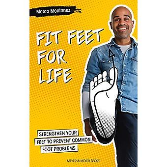 Fit Feet for Life - Strengthen Your Feet to Prevent Common Foot Proble