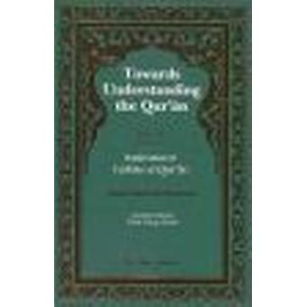 Towards Understanding the Qur'an - v. 4 - Surahs 10-16 by Sayyid Abula'