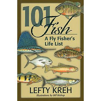 101 Fish  A Fly Fishers Life List by Lefty Kreh & Illustrated by Bill Bishop