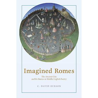 Imagined Romes by Benson & C. David