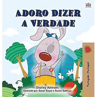 I Love to Tell the Truth (Portuguese Book for Children - Portugal): European Portuguese (Portuguese Bedtime Collection - Portugal)