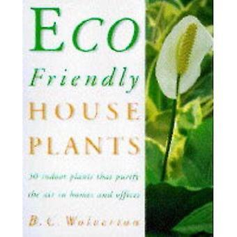 Eco-Friendly House Plants: 50 Kamerplanten die de lucht zuiveren in huizen en kantoren