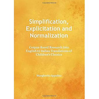 Simplification, Explicitation and Normalization: Corpus-Based Research into English to Italian Translations of...