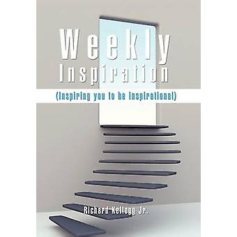 Weekly Inspiration by Weekly Inspiration - 9781456851231 Book
