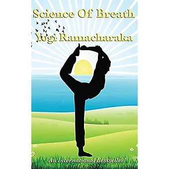Science of Breath by Yogi Ramacharaka - 9781515430537 Book
