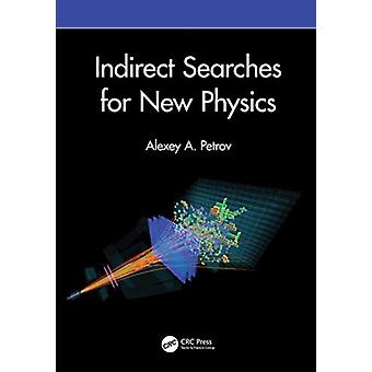 Indirect Searches for New Physics by Alexey A. Petrov