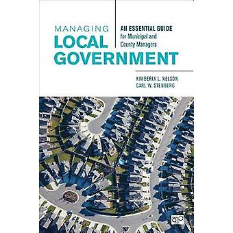 Managing Local Government - An Essential Guide for Municipal and Count