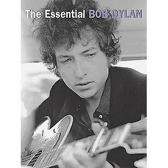 The Essential Bob Dylan by Created by Bob Dylan