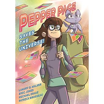 Pepper Page Saves the Universe by Landry Q Walker & Illustrated by Eric Jones