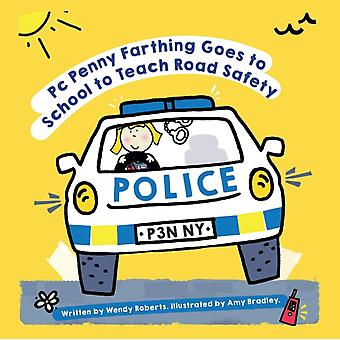 PC Penny Farthing Goes to School to Teach Road Safety by Wendy Roberts