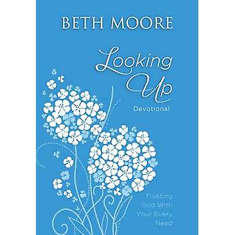Looking Up by Beth Moore