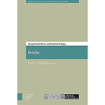 Bede - Part 1 - Fascicles 1-4 by Frederick Biggs - 9789089647146 Book