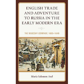 English Trade and Adventure to Russia in the Early Modern Era The Muscovy Company 16031649 Empires and Entanglements in the Early Modern World