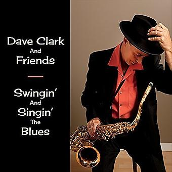 デイブ ・ クラーク ・友人 - スウィンギン & 歌うブルース 【 CD 】 米国のインポートします。