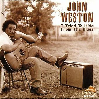 John Weston - I Tried to Hide From the Blues [CD] USA import