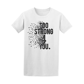 Too Strong For You Gym Workout Tee Men's -Image by Shutterstock