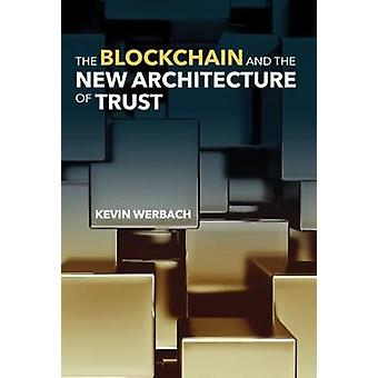 Die Blockchain und die neue Architektur des Vertrauens durch die Blockchain eine