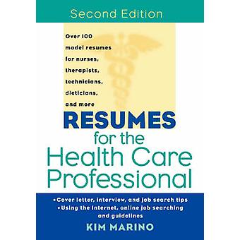 Resumes for the Health Care Professional (2nd Revised edition) by Kim
