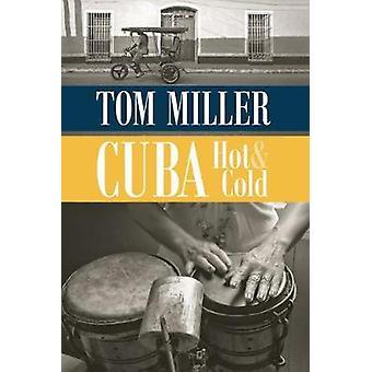 Kuba - varma och kalla av Tom Miller - 9780816535866 bok