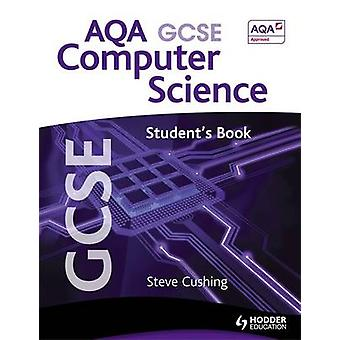 AQA GCSE Computer Science Student's Book - Student's Book by Steve Cus