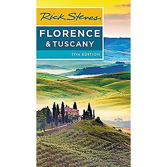 Rick Steves Florence & Tuscany (Seventeenth Edition) by Gene Open